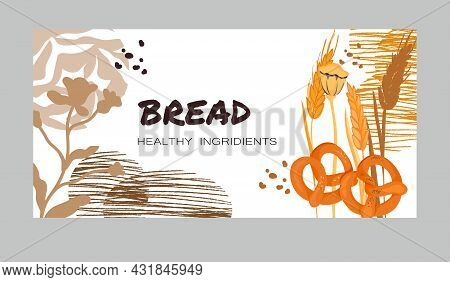 Bread Bakery Banner Or Flyer Design With Cereals, Pretzel And Abstract Decorative Details, Flat Vect