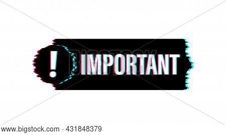Banner With Important. Red Attention Sign Icon. Label Glitch Icon. Important Information Banner. Ale