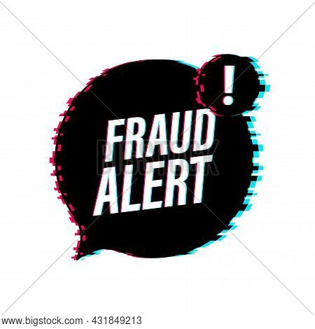 Fraud Alert. Glitch Icon. Security Audit, Virus Scanning, Cleaning, Eliminating Malware, Ransomware