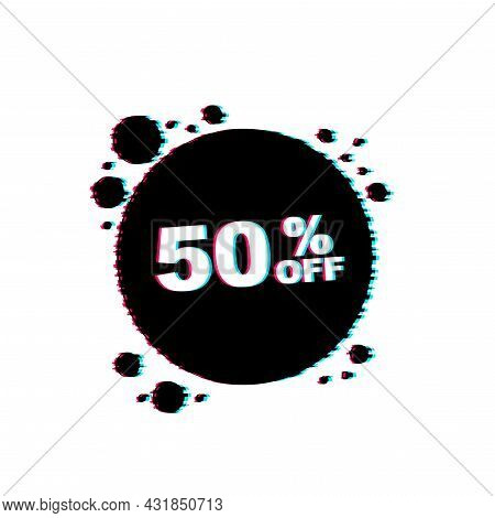 50 Percent Off Sale Discount Banner. Discount Offer Price Tag. Glitch Icon. 50 Percent Discount Prom