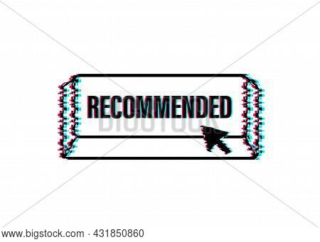 Recommend Button. Label Recommended On White Background. Glitch Icon. Vector Stock Illustration.