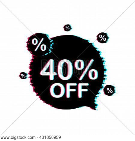 40 Percent Off Sale Discount Banner. Discount Offer Price Tag. Glitch Icon. 40 Percent Discount Prom