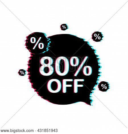 80 Percent Off Sale Discount Banner. Discount Offer Price Tag. Glitch Icon. 80 Percent Discount Prom
