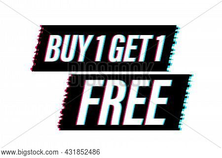 Buy 1 Get 1 Free, Sale Tag, Banner Design Template. Glitch Icon. Vector Stock Illustration.