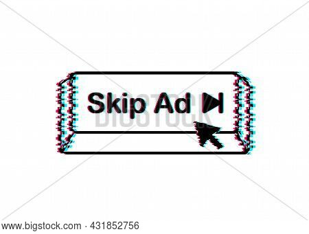 Skip Advertisement Web Icon Isolated On The White Background. Glitch Icon. Stock Vector Illustration