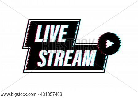 Live Streaming Logo. Glitch Icon. Stream Interface. Vector Stock Illustration.