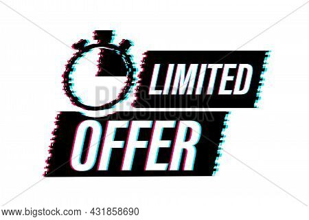 Limited Offer Labels. Alarm Clock Countdown Logo. Glitch Icon. Limited Time Offer Badge. Vector Illu
