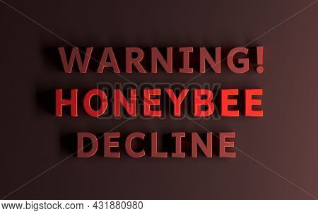 Warning Message With Red Bold Words Warning Honeybee Decline Written In Red Bold Letters On Red Back