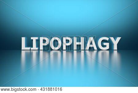 Scientific Term Lipophagy Written In Bold White Letters On Blue Background. 3d Illustration.