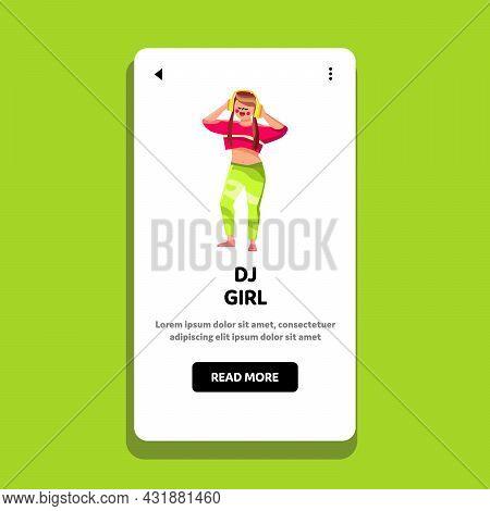 Dj Girl Listening Music Songs In Earphones Vector. Young Dj Girl Listen Audio Tracks In Headphones D