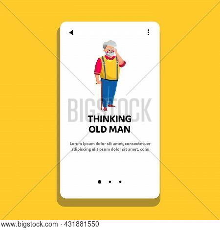 Thinking Old Man About Health Treatment Vector. Thinking Old Man Grandfather For Solve Problem Or He