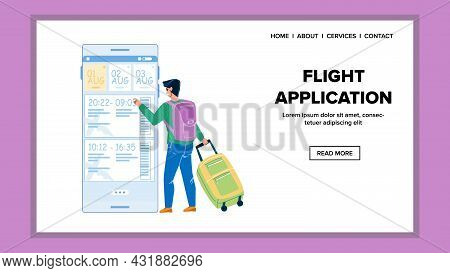 Flight Application For Buy Airplane Ticket Vector. Man Traveler With Luggage Using Flight Applicatio
