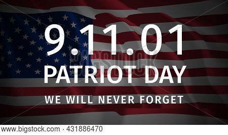 Patriot Day Poster. Large Inscription - 9.11.01, Patriot Day, We Will Never Forget. Honoring Patriot