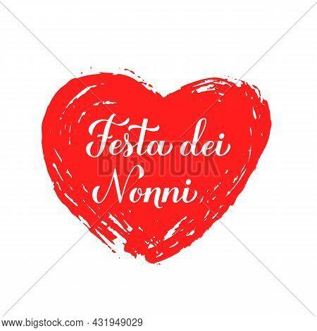 Festa Dei Nonni - Grandparents Day In Italian. Calligraphy Hand Lettering. Greeting Card For Grandmo