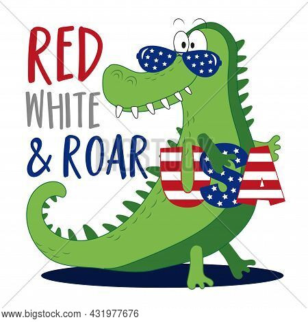 Red White And Roar- Funny Cartoon Alligator. Happy Independence Day, Vector Design Illustration For