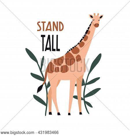 Stand Tall. Cute Hand Drawn Giraffe With Tropical Plants. Funny Cartooon Animal. Africa, Safari. Fla