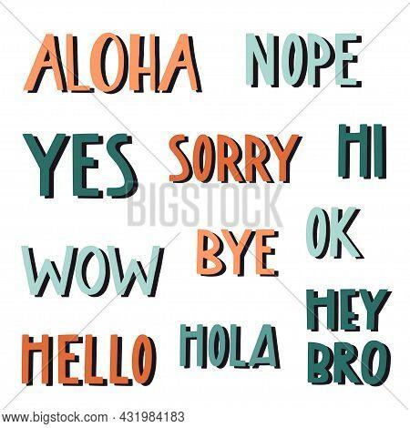 Collection Of Handwritten Talk Phrases. Hi, Hello, Wow, Ok, Bye, Yes, No, Aloha. Decorative Flat Typ