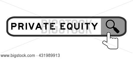 Search Banner In Word Private Equity With Hand Over Magnifier Icon On White Background
