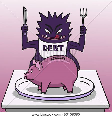 Debt wants to gobble up all the savings from the piggy bank. poster