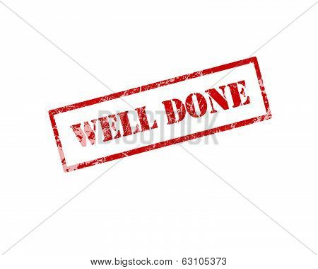 Well done Rubber Stamp isolated on white background . poster