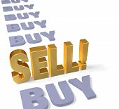 """In a long row of dull gray """"BUY""""s a bright gold """"SELL!"""" stands tall dominating the foreground. Focus is on """"SELL!."""" Isolated on white. poster"""