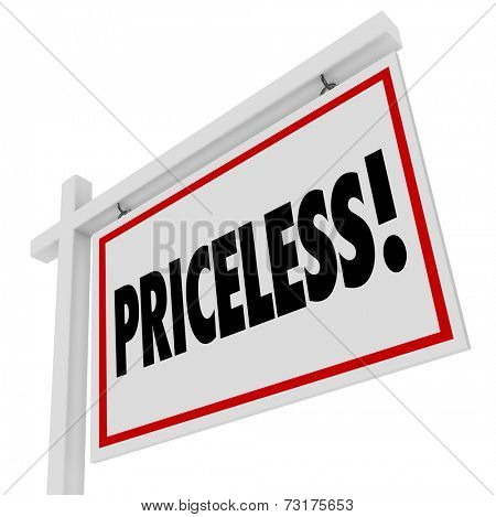 Priceless word on a home for sale real estate sign to illustrate an expensive purchase or valuable buy