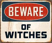 Vintage Metal Sign - Beware of Witches - Vector EPS10. Grunge effects can be easily removed for a brand new, clean design. poster