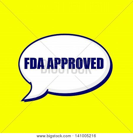 FDA Approved blue-black wording on Speech bubbles Background Yellow