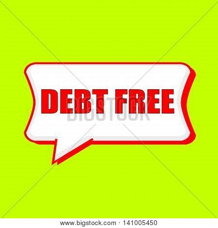 debt free red wording on Speech bubbles Background Yellow lemon