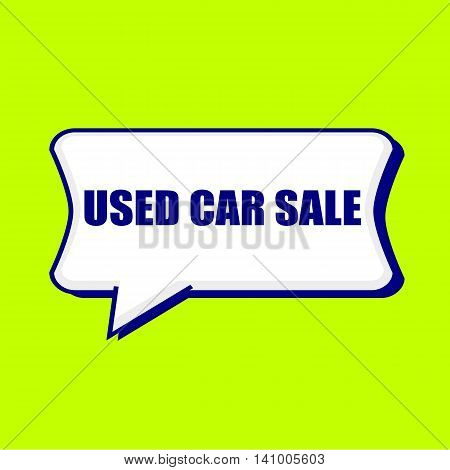USED CAR SALE blue wording on Speech bubbles Background Yellow lemon