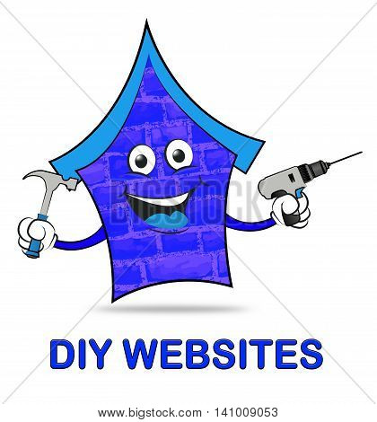 Diy Websites Represents Www Home And Habitation