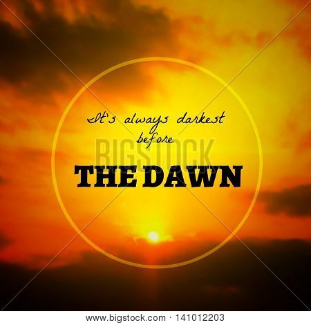 Inspirational Typographic Quote - It's always darkest before the dawn