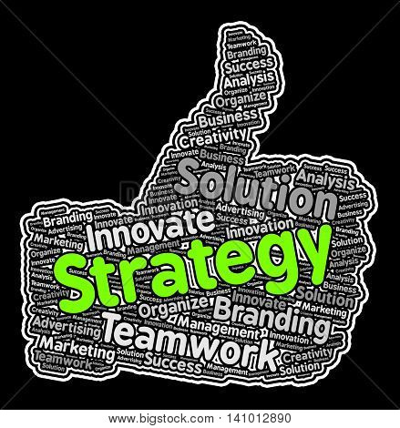 Strategy Thumbs Up Indicates Planning Strategic And Tactic poster