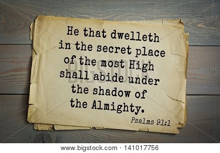 Top 500 Bible verses. He that dwelleth in the secret place of the most High shall abide under the shadow of the Almighty.  