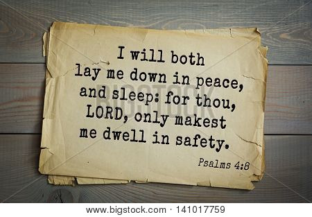 Top 500 Bible verses. I will both lay me down in peace, and sleep: for thou, LORD, only makest me dwell in safety.  