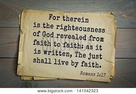 Top 500 Bible verses. For therein is the righteousness of God revealed from faith to faith: as it is written, The just shall live by faith.    