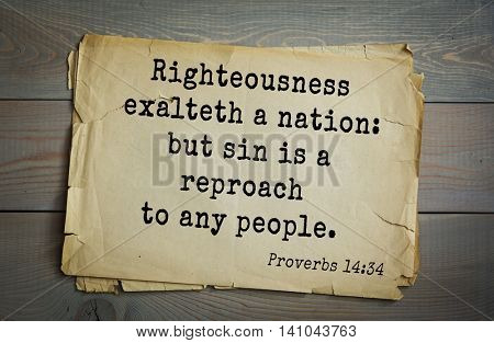 Top 500 Bible verses. Righteousness exalteth a nation: but sin is a reproach to any people.