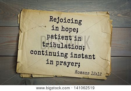 Top 500 Bible verses. Rejoicing in hope; patient in tribulation; continuing instant in prayer;