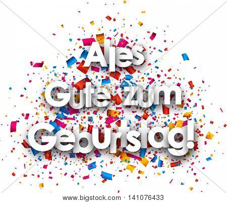 Happy birthday paper card with color confetti, German. Vector illustration.