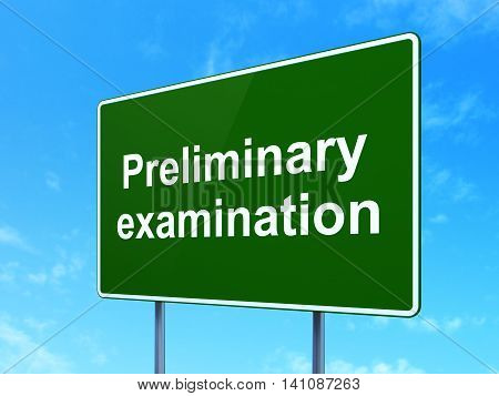 Learning concept: Preliminary Examination on green road highway sign, clear blue sky background, 3D rendering