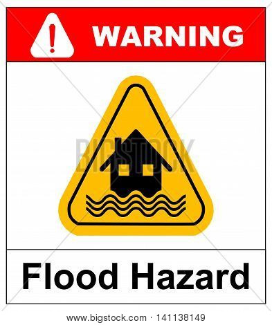 Flood Disaster Yellow Sign - House and waves on yellow sign isolated on white background. Vector banner with text. Yellow triangle warning symbol.
