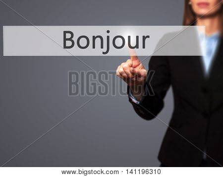 Bonjour (good Morning In French) -  Young Girl Working With Virtual Screen An Touching Button.