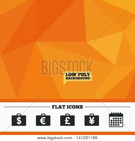 Triangular low poly orange background. Businessman case icons. Cash money diplomat signs. Dollar, euro and pound symbols. Calendar flat icon. Vector