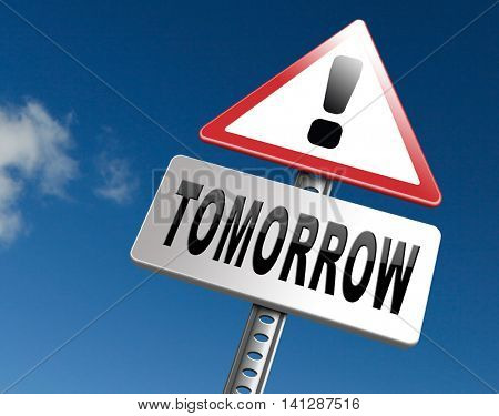 tomorrow sign icon or next day coming soon what will the future bring a new beginning announcement 3D illustration