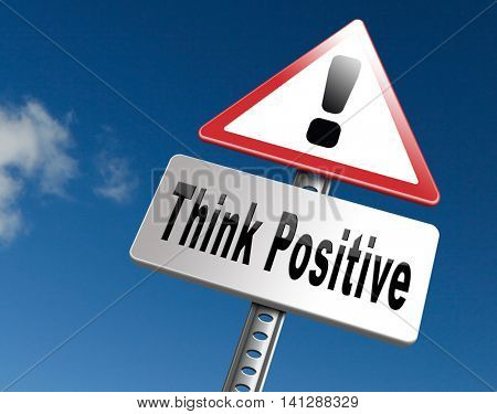 Positive thinking, being an optimist and think positive. Having a positivity attitude that leads to a happy optimistic life and mental health. 3D illustration