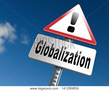 globalization, global open market international worldwide trade and economy, road sign billboard. 3D illustration
