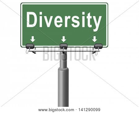 Diversity towards diversification in culture ethnic social age gender genetics political issues, road sign billboard. 3D illustration