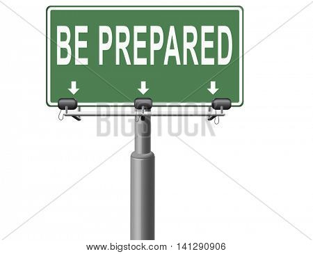 Be prepared for the worst and ready before the big change. Are you ready, it is time to plan ahead and in advance. 3D illustration