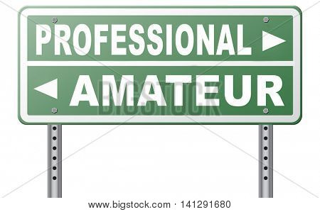 professional amateur craftsman expert novice or beginner skilled specialist or recruit and rookie road sign arrow craftsmanship 3D illustration poster
