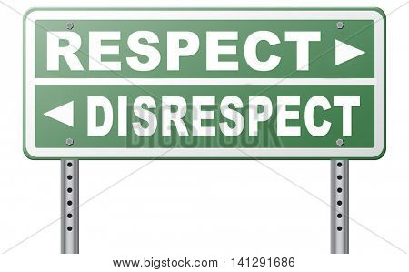 respect disrespect give and earn respectful a different and other opinion or view 3D illustration poster